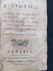 LA RETTORICA OVVERO L'ARTE DI PARLARE DEL REFERENDO PADRE BERNARD LAMY 1728