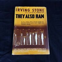 They Also Ran by Irving Stone President Presidency Election HC Dust Jacket 1951