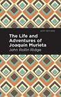 The Life and Adventures of Joaquin Murieta (Mint Editio... by Ridge, John Rollin