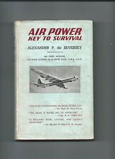Air Power: Key to Survival by A.P. de Seversky 1952 Hardback. 1st edition.