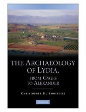 The Archaeology of Lydia, from Gyges to Alexander: By Roosevelt, Christopher H.