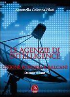 Le agenzie di intelligence Vol.2  di Antonella Colonna Vilasi,  2013,  Libellula