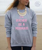 * I'd Rather Be a Mermaid Jumper Top Fashion Tumblr Pastel I'm Im Dope Cute id *