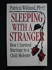 Sleeping With a Stranger: How I Survived a Marriage to a Child Molester [Apr 0..