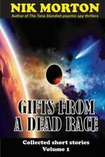 Gifts From A Dead Race:     And Other Stories