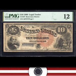 1880 $10 LEGAL TENDER *JACKASS NOTE* PMG 12 Fr 107   A6737379