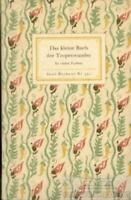 Das kleine Buch der Tropenwunder: Schnack, Friedrich