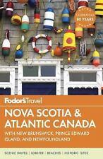 FODOR'S TRAVEL NOVA SCOTIA & ATLANTIC CANADA - FODOR'S TRAVEL PUBLICATIONS, INC.