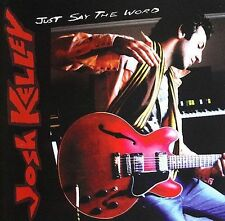 Just Say the Word by Josh Kelley (CD, Oct-2006, Threshold (USA))