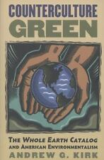 Counterculture Green: The Whole Earth Catalog And American Environmentalism (...