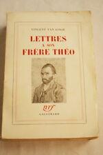 VINCENT VAN GOGH LETTRES A SON FRERE THEO N.R.F. GALLIMARD 1956 ILLUSTRE