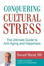 Conquering Cultural Stress : The Ultimate Antiaging Secret by Howard Murad (2015