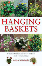 """AS NEW"" Hanging Baskets: Create Stunning Seasonal Displays for Your Garden (Gar"
