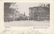 * GROSSETO - Barriera di Porta Nuova 1904