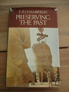 Preserving the Past E.R. Chamberlin. 1979. Hardcover with Dustjacket. J.M. Dent
