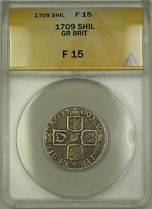 1709 England Great Britain Silver Shilling Coin Anne ANACS F-15