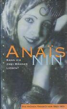 Anais NIN       Kann ich zwei Männer lieben ? Die frühen Tagebücher 1929-1931