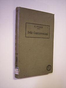 VIAZZI Pio, , DELLE CONTRAVVENZIONI -  giurisprudenza, diritto penale 1920 ca