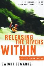Releasing the Rivers Within: The Exhilaration of Utter Dependence on-ExLibrary