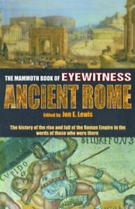 Mammoth Book of Eyewitness Ancient Rome : The History of the Rise