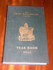 RARE IRISH WOLFHOUND CLUB DOG YEAR BOOK 1973-4-5 BY IRISH WOLFHOUND CLUB