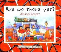 Are We There Yet? by Alison Lester (Hardback, 2004)