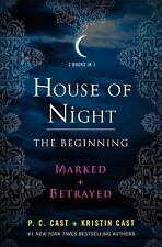 House of Night: the Beginning : Marked and Betrayed by Kristin Cast; P. C. Cast