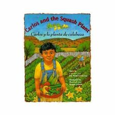 Carlos and the Squash Plant / Carlos y la Planta de Calabaza: Carlos and the...