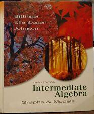 Intermediate Algebra Graphs & Models by 3rd Edition Bittinger Ellenbogen Johnson