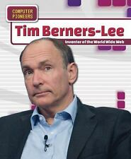 Tim Berners-lee: Inventor of the World Wide Web (Computer Pioneers) by Niver, H