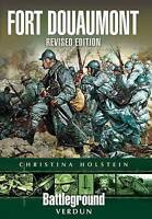 Verdun: Fort Douaumont by Holstein, Christine (Paperback book, 2010)