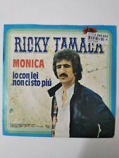 Ricky Tamaca - Monica / Io Con Lei Non Ci Sto Più 7in 1977 (EX/EX) '