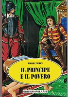 Il Principe e il Povero - Mark Twain - Edizioni Polaris - Nuovo in offerta! RARO