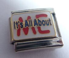 IT'S ALL ABOUT ME Italian Charm - 9mm fits Classic Bracelets Spoiled Attitude