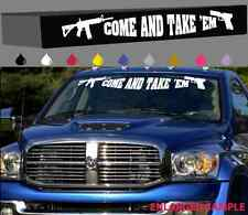 """Come And Take 'Em Windshield Decal Banner AR15 9MM .45 Assault Rifle 40"""""""