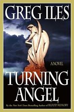 Turning Angel: A Novel by Greg Iles