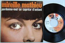 MIREILLE MATHIEU ( EP 45 Tours) PARDONNE MOI CE CAPRICE D'ENFANT