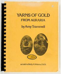 1979 YARNS OF GOLD FROM AURARIA DAHLONEGA GEORGIA SIGNED AMY TRAMMELL B227