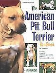 The American Pit Bull Terrier Handbook (Barron's Pet Handbooks), Stahlkuppe, Joe