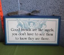 Good Friends Are Like Angels country wall-hanging Know They Are There plaque