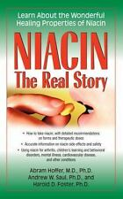 Niacin: the Real Story by Harold D. Foster, Andrew W. Saul and Abram Hoffer...
