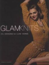 Glam Knits: 25 Designs For Luxe Yarns