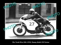 OLD HISTORIC MOTORCYCLE PHOTO OF TOMMY ROBB RACING HIS 350 NORTON 1958 N/WEST