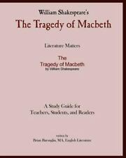 Literature Matters the Tragedy of Macbeth A Study Guide for Teachers,...