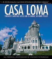 Casa Loma: Canada's Fairy-Tale Castle and Its Owner, Sir Henry Pellatt, Freeman,