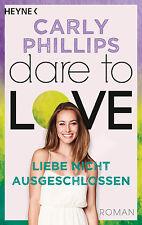 Carly Phillips - Liebe nicht ausgeschlossen (Dare to Love 9)