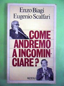 BIAGI-SCALFARI.COME ANDREMO A INCOMINCIARE.RIZZOLI 1°ED.1981