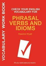 Check Your English Vocabulary for Phrasal Verbs and Idioms (Paperback or Softbac
