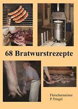 68 Bratwurstrezepte (Broschüre) , Wurstrezepte, Grillen und Barbecue