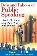 Do's and Taboos of Public Speaking: How to Get Those Butterflies Flying in Form